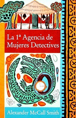 La 1a Agencia de Mujeres Detectives (No. 1 Ladies' Detective Agency #1)