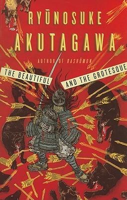 The Beautiful and the Grotesque by Ryūnosuke Akutagawa