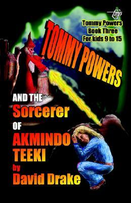 Tommy Powers and the Sorcerer of Akmindo Teeki