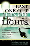 Last One Out Turn Off the Lights: Is This the Future of American and Canadian Libraries?