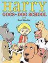 Harry Goes to Dog School by Scott Menchin