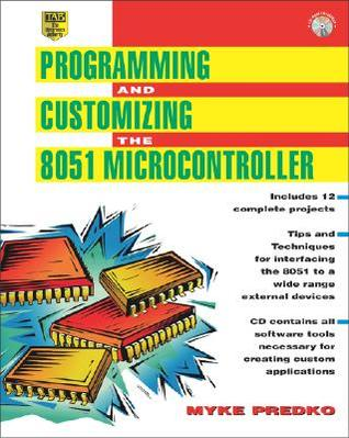 Programming And Customizing The 8051 Microcontroller With By