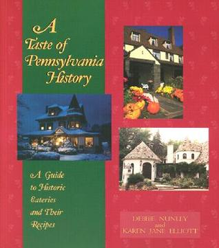 A Taste of Pennsylvania History: A Guide to Historic Eateries & Their Recipes