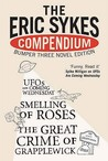 The Eric Sykes Compendium: His Three Classic Novels