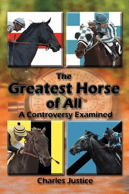 The Greatest Horse of All by Charles Justice