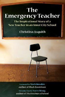 The Emergency Teacher: The Inspirational Story of a New Teacher in an Inner City School