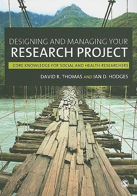 Designing and Managing Your Research Project: Core Knowledge for Social and Health Researchers