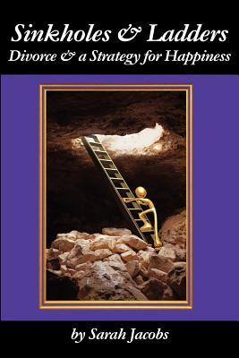 Sinkholes & Ladders: Divorce & a Strategy for Happiness