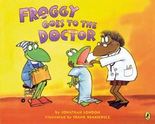 Froggy Goes to the Doctor by Jonathan London
