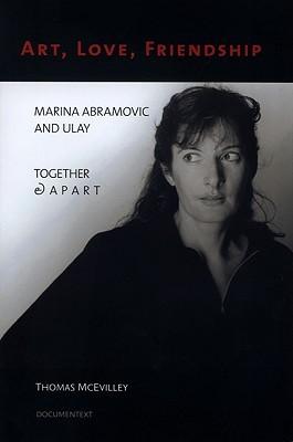 Art, Love, Friendship: Marina Abramovic and Ulay Together & Apart