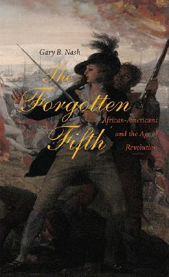 the-forgotten-fifth-african-americans-in-the-age-of-revolution