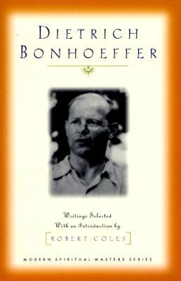 Dietrich Bonhoeffer: Writings Selected with an Introduction