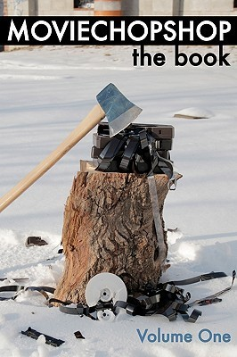 Moviechopshop: The Book - Volume One