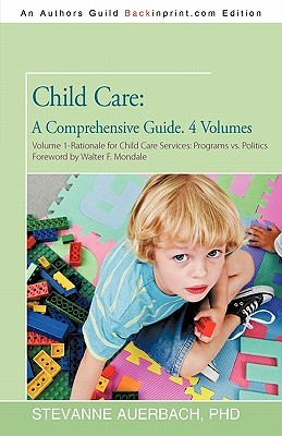 child-care-a-comprehensive-guide-4-volumes-volume-1-rationale-for-child-care-services-programs-vs-politics