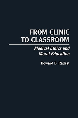From Clinic to Classroom: Medical Ethics and Moral Education