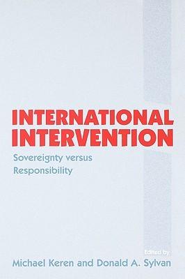 International Intervention: Sovereignty Versus Responsibility