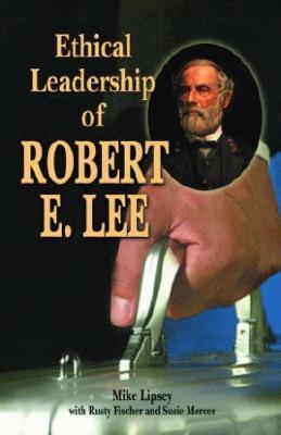 Ethical Leadership of Robert E. Lee