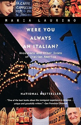 Ebook Were You Always an Italian?: Ancestors and Other Icons of Italian America by Maria Laurino PDF!