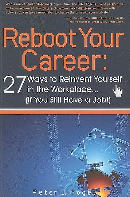 Reboot Your Career: 27 Ways to Reinvent Yourself in the Workplace