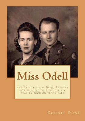Miss Odell: The Privileges of Being Present at the End of Her Life