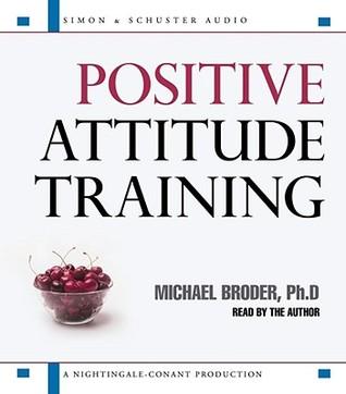 Positive Attitude Training: Self-Mastery Made Easy
