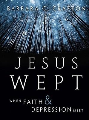 Jesus Wept by Barbara Cawthorne Crafton