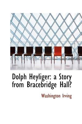 Dolph Heyliger: A Story from Bracebridge Hall