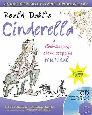 Roald Dahl's Cinderella: A Clock Stopping, Show Stopping Musical