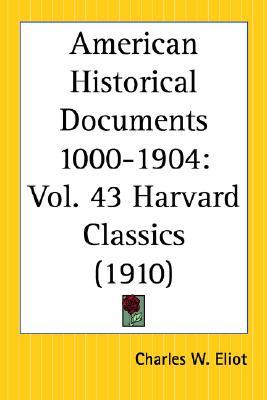 American Historical Documents 1000 to 1904: Part 43 Harvard Classics