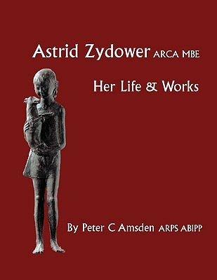Astrid Zydower - Her Life & Works