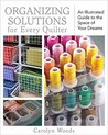 Organizing Solutions for Every Quilter by Carolyn  Woods