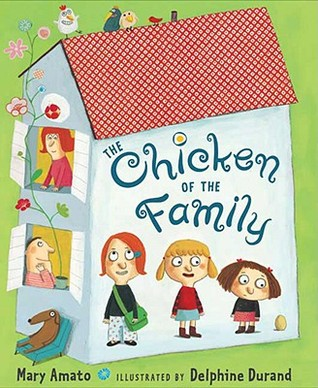 The Chicken of the Family by Mary Amato