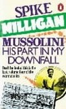 Mussolini: His Part In My Downfall  (War Memoirs, #4)