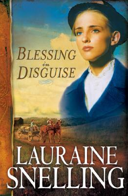 Blessing in Disguise by Lauraine Snelling