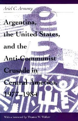 Argentina, the United States, and the Anti-Communist Crusade in Central America, 1977–1984: Mis Lam#26