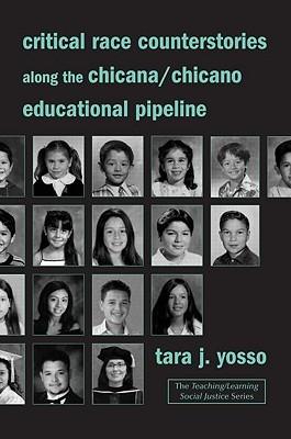 Critical Race Counterstories Along the Chicana/Chicano Educational Pipeline por Tara Yosso MOBI EPUB 978-0415951968