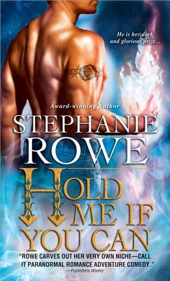 Hold Me If You Can by Stephanie Rowe