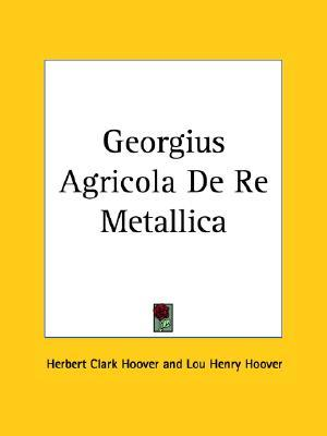 Georgius Agricola De Re Metallica