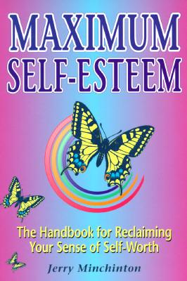 Maximum Self-Esteem by Jerry Minchinton