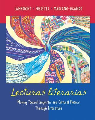 Lecturas Literarias: Moving Toward Linguistic and Cultural Fluency Through Literature