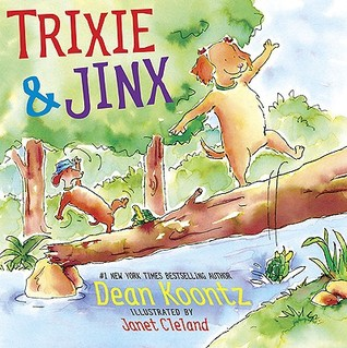 Trixie and Jinx by Dean Koontz