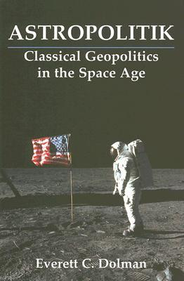 astropolitik-classical-geopolitics-in-the-space-age