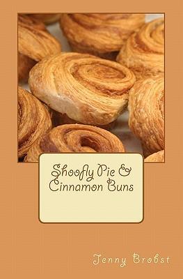Shoofly Pie & Cinnamon Buns