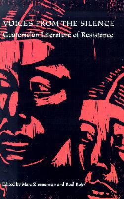 Voices From Silence: Guatemalan Literature of Resistance