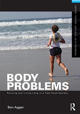 Body Problems: Running and Living Long in a Fast-Food Society