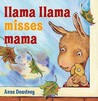Llama Llama Misses Mama by Anna Dewdney