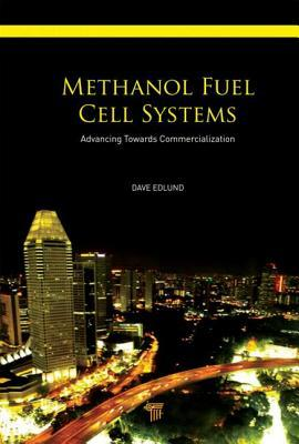 Methanol Fuel Cell Systems: Advancing Towards Commercialization