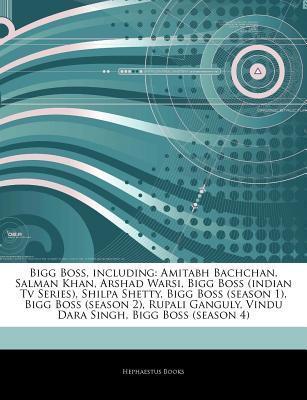 Articles on Bigg Boss, Including: Amitabh Bachchan, Salman Khan, Arshad Warsi, Bigg Boss (Indian TV Series), Shilpa Shetty, Bigg Boss (Season 1), Bigg Boss (Season 2), Rupali Ganguly, Vindu Dara Singh, Bigg Boss (Season 4)