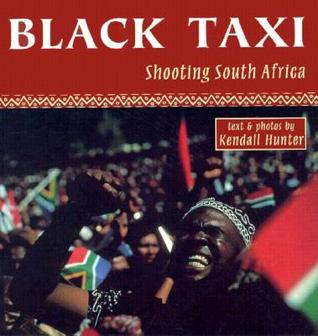 Black Taxi: Shooting South Africa, 1993-94