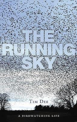 The Running Sky: A Bird-Watching Life